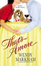 That's Amore by Wendy Markham (2008, Paperback) Romance