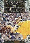 Bondage and Freedom: A Civil War Romance (Paperback or Softback)