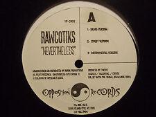 "RAWCOTIKS - NEVERTHELESS / REAL HEADS (12"")  1999!!  RARE!!  GROOVE MERCHANTZ!!!"