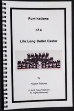 Ruminations of a Life Long Bullet Caster by Robert Ballowe