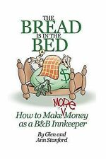 The Bread Is In The Bed: How to make (more) money as a B&B or Guest House Innkee
