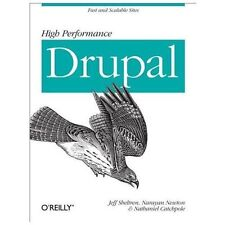 High Performance Drupal : Fast and Scalable Designs by Jeff Sheltren,...