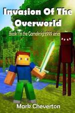 Invasion of the Overworld (Gameknight999) by Cheverton, Mark, Good Book