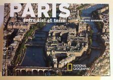 PARIS ENTRE CIEL ET TERRE Philippe Guignard National Geographic livre photo