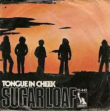 7'' Single SUGARLOAF - Tongue in cheek (3:37) / Woman (4:19)  SEHR RAR !!!