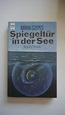 Maria Szepes - Spiegeltür in der See