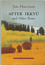 After Ikkyu: Poems  - Signed by Jim Harrison - First Edition Hardcover