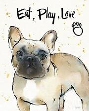 "FRENCH BULLDOG DOG FINE ART PRINT ""Eat, Play, Love"" FRENCHI BOULEDOGUE FRANCAIS"