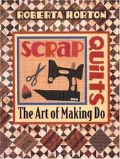 New Scrap Quilts: The Art of Making Do, Horton, Roberta Book