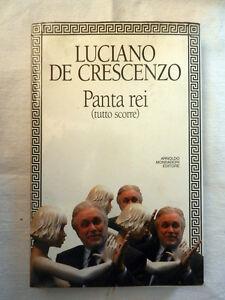 PANTA REI ( Tutto Scorre ) Luciano De Crescenzo Mondadori 1994  Libro