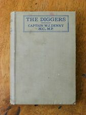 The Diggers - Captain W.J. Denny M.C., M.P. (Hardback, undated)