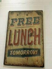 Free Lunch Tomorrow Rustic Metal Tin Sign For Man Cave Shed & Bar
