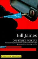 Off-street Parking by Bill James 9781847511058   Brand New   Free UK Shipping