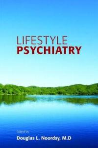 Lifestyle Psychiatry by Douglas L. Noordsy