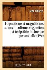 Hypnotisme Et Magnetisme, Somnambulisme, Suggestion Et Telepathie, Influence Per
