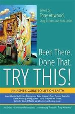 Been There. Done That. Try This! : An Aspie's Guide to Life on Earth (2014,...