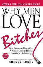 Why Men Love Bitches, Sherry Argov,  Paperback