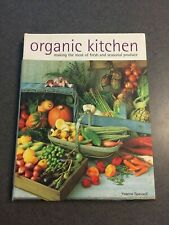 Organic Kitchen Cookbook Making The Most of Fresh and Seasonal Produce Paperback