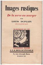 DUPLAIN Louis - IMAGES RUSTIQUES DE LA SERVE AU MURGER - 1930