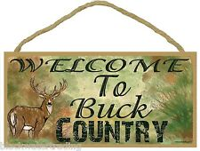 Welcome Buck Country Deer  Hunting Sign 5x10""