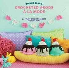 Crocheted Abode A La Mode - by Twinkie Chan - Book New