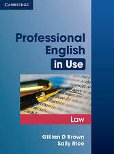 Professional English in Use Law by Gillian D. Brown, Sally Rice (Paperback,...