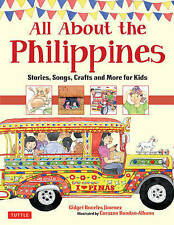 All about the Philippines: Stories, Songs, Crafts and Games for Kids by Corazon