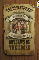 The The BC Red (KS2) B/5B the Catapult Kid: Outlaws on the Loose. BC Red (KS2) B