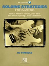 Soloing Strategies for Guitar - Licks Tricks Tones and Tips NEW 000695985