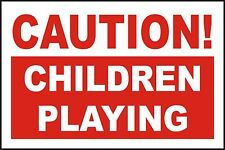 Caution Children Playing Sign 300 X 200mm - Highly Durable Plastic for Outdoors