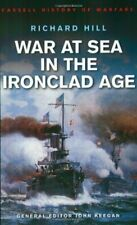 War At Sea In The Ironclad Age (Cassell'S History ... by Hill, Richard Paperback