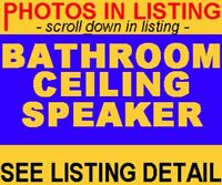 BATHROOM CEILING SPEAKERS - OUTSIDE OUTDOOR DECK POOL