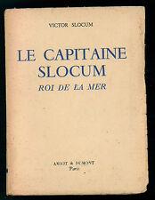 SLOCUM VICTOR LE CAPITAINE SLOCUM ROI DE LA MER AMIOT DUMONT 1953 I° EDIZ.