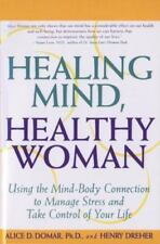 Healing Mind, Healthy Woman: Using the Mind-Body Connection to Manage Stress and