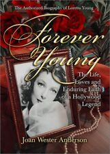 Forever Young : The Life, Loves, and Enduring Fait