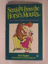 Straight from the Horse's Mouth: And Other Animal Expressions, Degler, Teri, Exc
