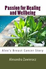 Passion for Healing and Wellbeing: Alex's Breast Cancer Story, Zawieracz, Alexan