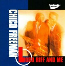 CHICO FREEMAN - LORD RIFF AND ME NEW CD