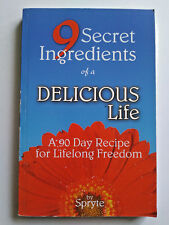9 Secret Ingredients of a DELICIOUS Life by Spryte (Paperback, 2006)