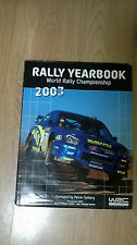 RALLY YEARBOOK: WORLD RALLY CHAMPIONSHIP: 2003 FOREWARD BY PETTER SOLBERG