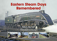 Eastern Steam Days Remembered NEW Strathwood Railway Book POST FREE