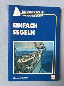 """Segeln Bordpraxis Seemannschaft """"Einfach segeln"""" Clemens Richter Pietsch"""