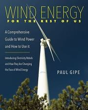 WIND ENERGY FOR THE REST OF US - GIPE, PAUL - NEW PAPERBACK BOOK