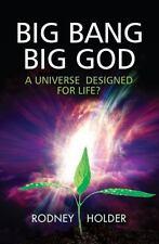 Big Bang Big God : A Universe Designed for Life? by Rodney Holder (2013, Paperba
