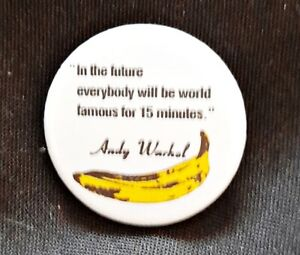 "15 Minutes of Fame  1"" Button Badge Rock Warhol art banana Velvet Underground"