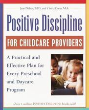 Positive Discipline for Childcare Providers: A Practical and Effective Plan for