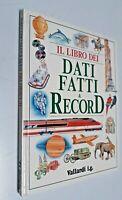 Il libro dei dati, fatti e records / Vallardi