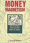 Money Magnetism How to Attract What You Need When