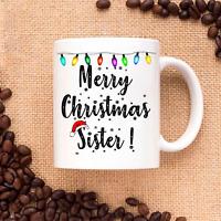 Merry Christmas Sister - Xmas Gift for Family and Friends - Coffee Mug Tea Cup