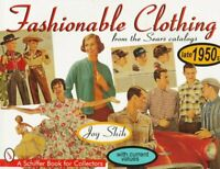 Fashionable Clothing from the Sears Catalogs: Late 1950s (Schiffer Book for C…